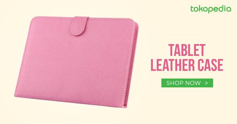 Ini Dia 8 Tips Merawat Tab Supaya Awet Muda - Tablet Leather Case