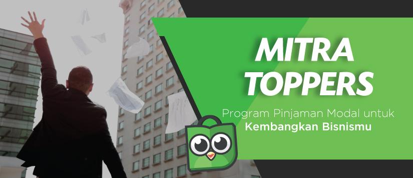 mitra toppers - program pinjaman modal usaha di tokopedia