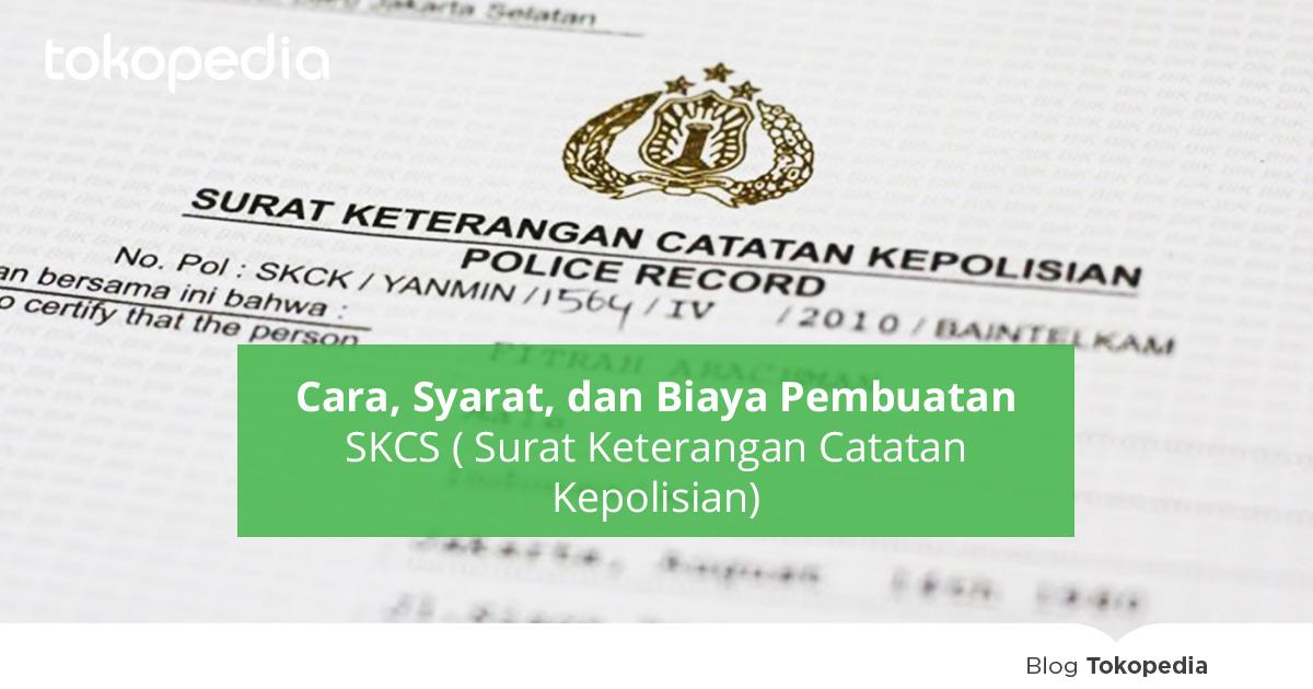 Cara Syarat Dan Biaya Pembuatan Skck Surat Keterangan