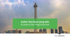 Daftar Jenis Retribusi DKI Jakarta dan Kegunaannya