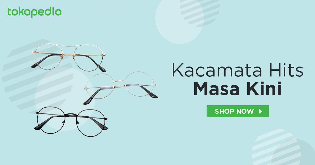 7 Tips Memilih Kacamata Sesuai Bentuk Wajah - Tokopedia Blog 7ca1f68f5d