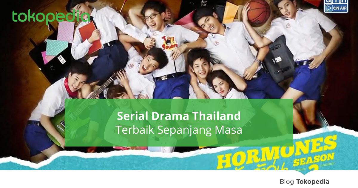 7 Serial Drama Thailand Terbaik Sepanjang Masa - Tokopedia Blog
