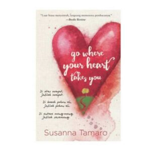 Go Where Your Heart Takes You - Susanna Tamaro (IS_ Goodreads)