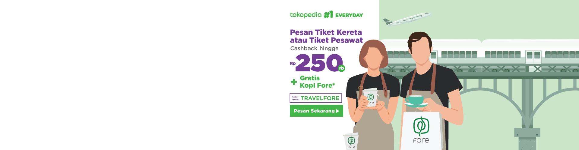 Cashback hingga 250rb* + Gratis Kopi Fore! Dapatkan bonusnya saat pesan tiket kereta atau pesawat di Tokopedia.