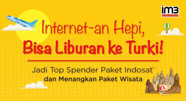 Internet-an Hepi, Bisa Liburan ke Turki!