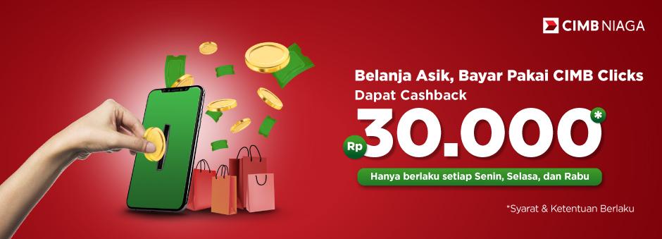 Belanja Asik pake CIMB Clicks, Cashback Rp30.000,-