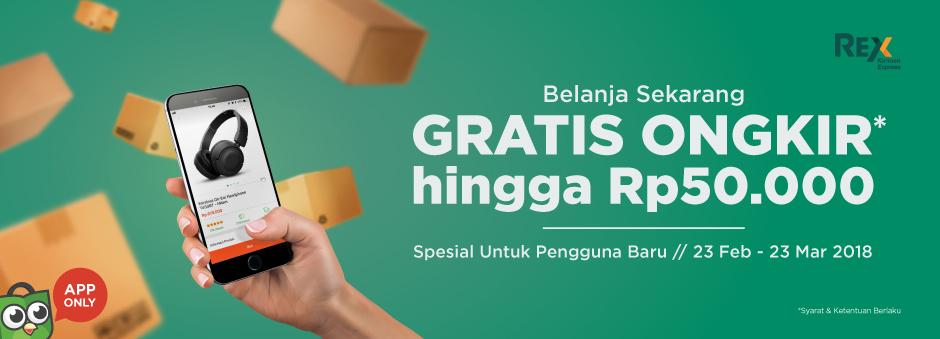 Mulai Belanja di Aplikasi Tokopedia, Nikmati GRATIS ONGKIR REX Ke Seluruh Indonesia!