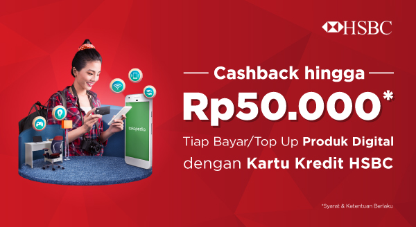 Bayar Produk Digital Tokopedia Pakai CC HSBC, Cashback s.d Rp50.000!