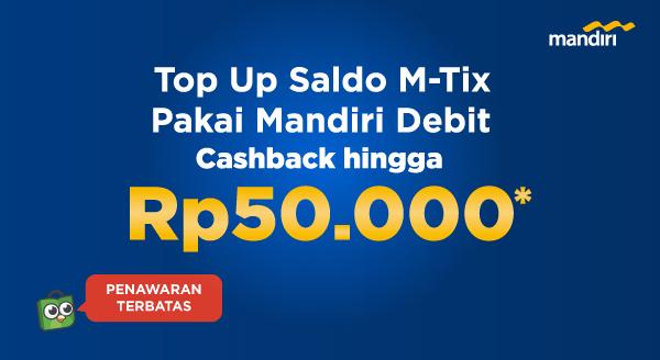 Top Up Saldo M-Tix, Cashback Pakai Mandiri Debit