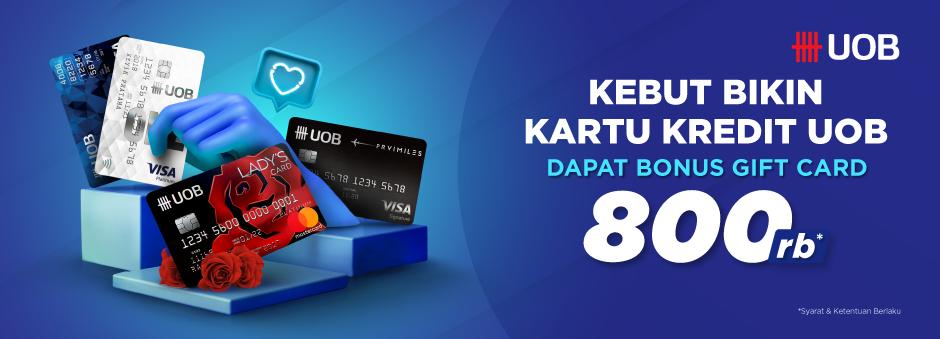 Apply Kartu Kredit UOB sekarang! Ada Bonus Gift Card Rp800.000 menanti.