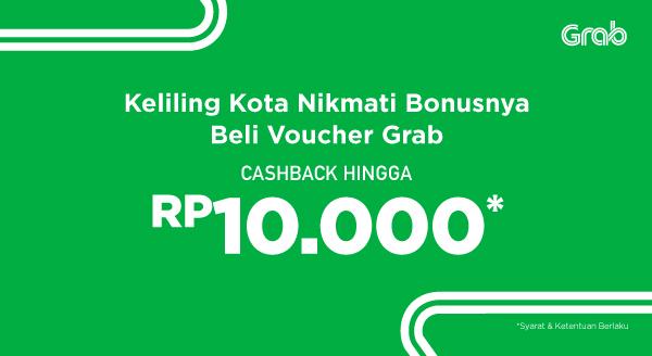 Beli Voucher Grab, Cashback hingga Rp10.000!