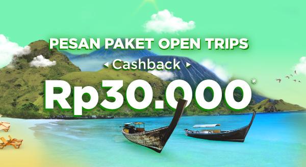 Pesan Paket Open Trips, Bonus Cashback!