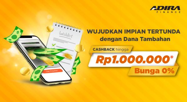 Dapatkan Pinjaman dari Adira dengan Bunga 0% Plus Cashback Hingga Rp1 Juta Hanya di Tokopedia
