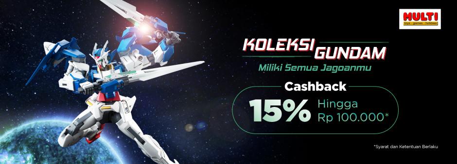 Miliki Semua Jagoan Gundam Favoritmu Cashback 15% Hingga 100 Ribu!