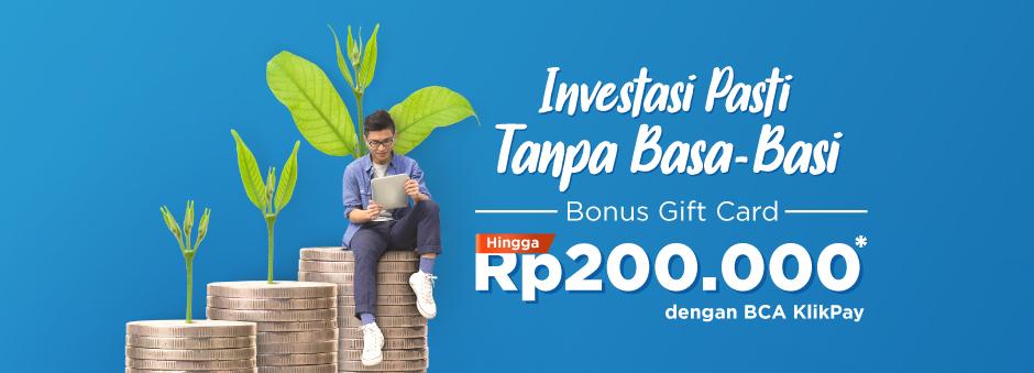 Investasi Pasti Tanpa Basa-Basi, Bonus Gift Card Hingga Rp200.000 Dengan KlikPay BCA