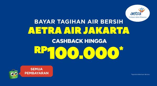 Bayar Tagihan Air Aetra, Cashback s.d Rp100.000