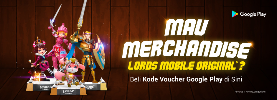 Mau Tambah Koleksi Merchandise Lords Mobile mu?