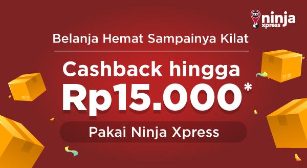 Nikmati Cashback Ninja Express Rp15.000 Hanya Untukmu