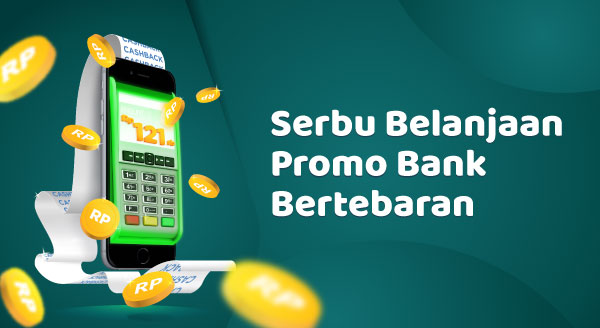 Serbu Belanjaan, Promo Bank Bertebaran!