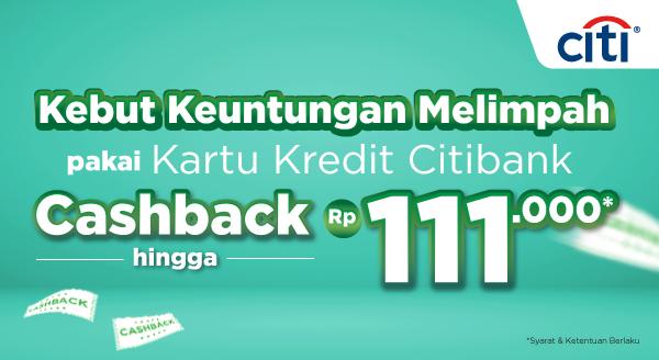 Cashback Berlimpah hingga Rp111.000 Cuma Pakai Kartu Kredit Citibank