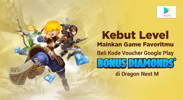 Beli Voucher Google Play, Nikmati Bonus Gratis Berlian dari Dragon Nest M