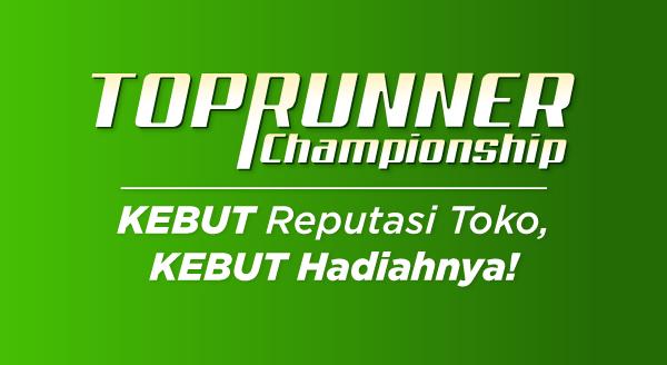 Top Runner Championship: Kebut Reputasi Toko, Kebut Hadiahnya!