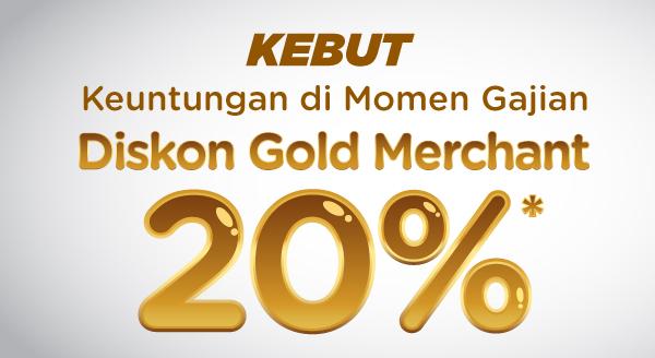 Kebut Keuntungan dengan Gold Merchant! Nikmati Diskon 20%