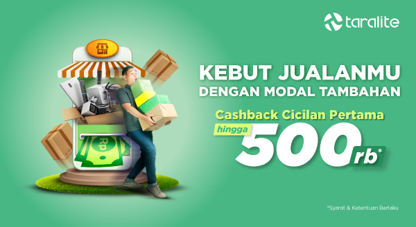 Cashback Cicilan Pertama Pinjaman Modal dengan Taralite Hingga Rp500.000