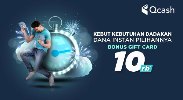 Kebut Dana Instan dan Nikmati Bonus Gift Card Rp10.000!