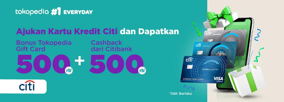 Promo Apply Kartu Kredit Citibank, Bonus Tokopedia Gift Card hingga 500.000 dan Cashback 500.000!