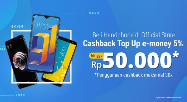 Cuma di Sini, Beli Handphone Idamanmu, Cashback Top Up e-Money hingga 30x!