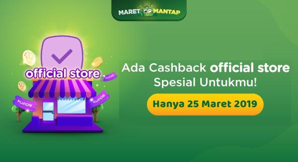 Pasti Untung! Pakai Kupon Cashback Official Store di 25 Maret 2019!