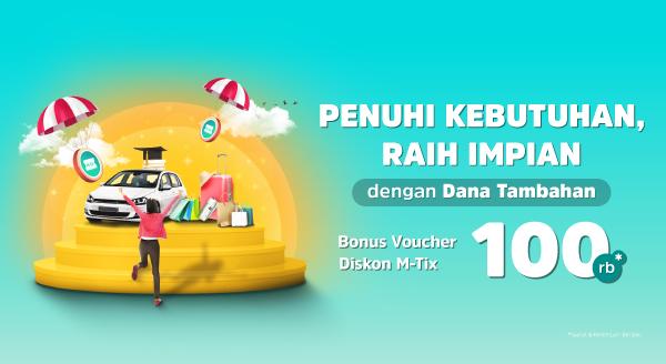 Ajukan Dana Tambahan, Bonus Voucher Diskon M-Tix 100rb!