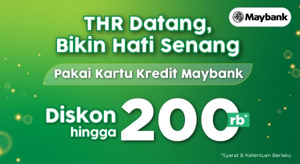 THR tiba saat nya belanja, diskon hingga Rp200,000 dari Maybank.