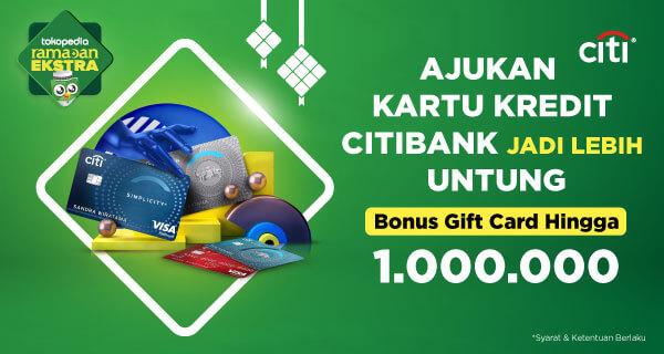 Apply Kartu Kredit Citibank, Bonus Tokopedia Gift Card hingga 1.000.000!