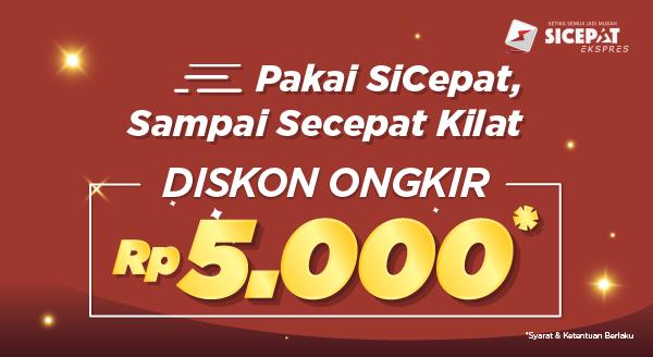 Kirim dengan Kilat Pakai SiCepat , Gratis Ongkir Rp5.000