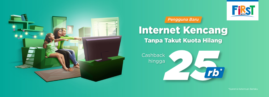 Khusus Pengguna Baru, Bayar Tagihan First Media, Raih Cashback!
