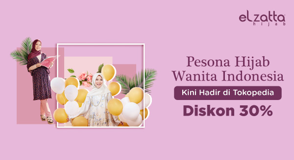 Koleksi Hijab Makin Lengkap dengan Diskon 30% dari Elzatta