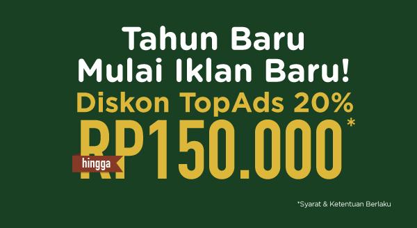 Pas nih buat mulai beriklan di tahun baru! TopAds diskon 20% s.d Rp150.000