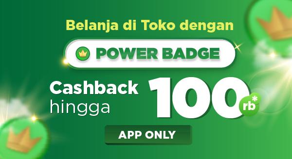 Belanja di Toko dengan Power Badge, Dapatkan Cashback s.d 100rb!