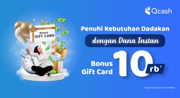 Ajukan Dana Instan dan Nikmati Bonus Gift Card Rp10.000!