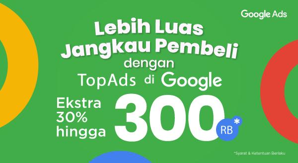 Perluas Jangkauan Pembeli dengan TopAds di Google!