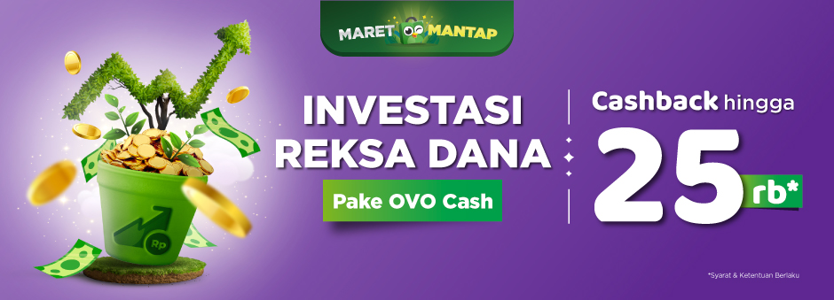 MARET MANTAP! Investasi Reksa Dana pake OVO Cash Cashback hingga Rp25.000.