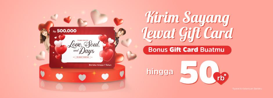 Katakan Sayang dengan Gift Card, Kirim Gift Card Bonus Gift Card s.d 50rb