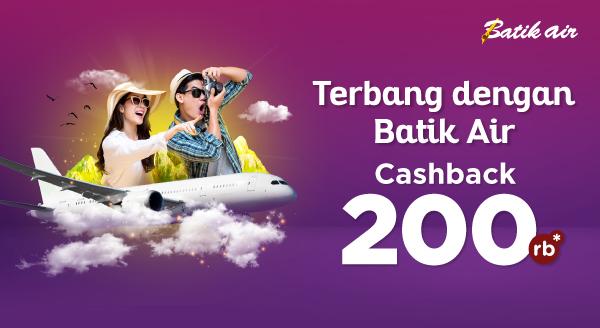 Terbang ke Destinasi Impian dengan Batik Air, Cashback Rp200.000!