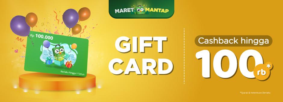 Maret Mantap! Beli Gift Card Cashback Sampai 100ribu Rupiah!