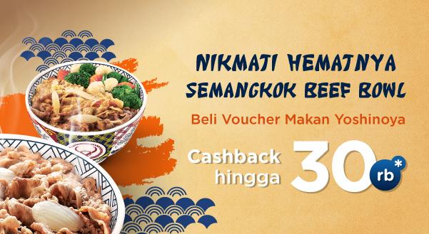 Voucher Makan Yoshinoya, Cashback s.d. 30rb!