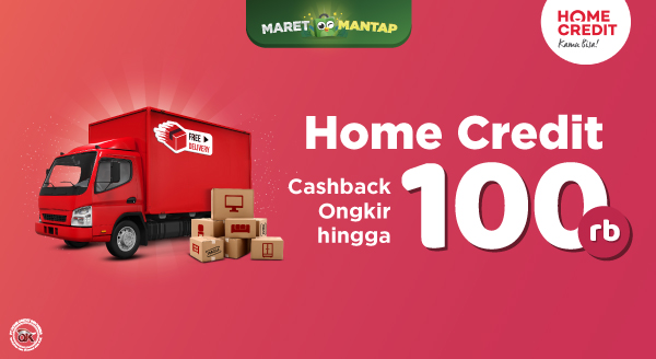 Gunakan Home Credit Indonesia, Dapat Cashback Ongkos Kirim hingga 100rb!