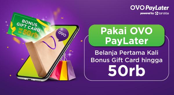Pakai OVO PayLater, Transaksi Pertama Bonus Gift Card Hingga 50rb!