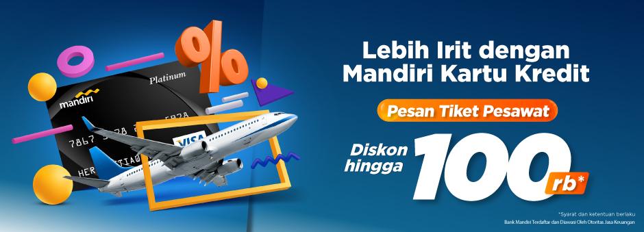Pesan Tiket Pesawat Pakai Mandiri Kartu Kredit Aja!